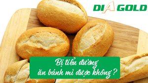 Bị tiểu đường ăn bánh mì được không